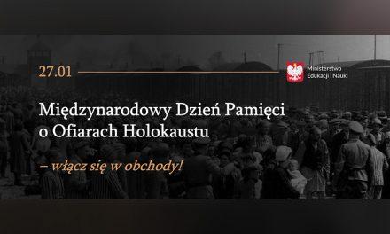Międzynarodowy Dzień Pamięci oOfiarach Holokaustu – włącz się wobchody!